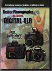 Jump Start Better Photography with Digital SLR