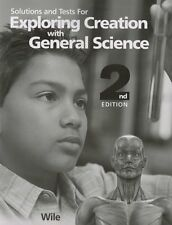 Apologia Exploring Creation with General Science Solutions and Test Manual 2nd E