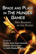 NEW - Space and Place in the Hunger Games: New Readings of the Novels