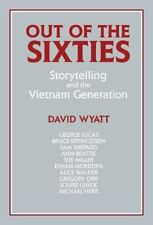 Out of the Sixties: Storytelling and the Vietnam Generation (Cambridge Studies..