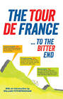 The Tour de France ... to the bitter end,GOOD Book
