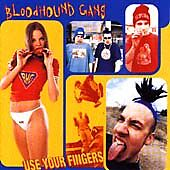 BLOODHOUND GANG - USE YOUR FINGERS - CD ALBUM - FREE POSTAGE