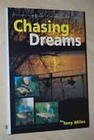 CHASING DREAMS by TONY MILES Ltd Ed 1st H/B D/J Fishing Angling Book Carp Pike