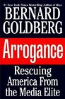 Arrogance by Bernard Goldberg (2003)