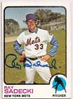 RAY SADECKI 1973 TOPPS AUTOGRAPHED BASEBALL CARD  PSA/DNA NEW YORK METS