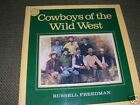 COWBOYS OF THE WILD WEST, Russell Freedman 1985 NEW