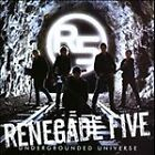 Undergrounded Universe by Renegade Five [Limited Run]
