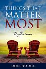 Things That Matter Most by Don Hodge 2014 Christian Living Paperback Signed