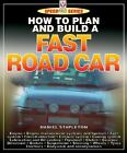 How to Plan and Build a Fast Road Car by Daniel Stapleton