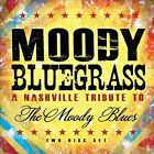 Moody Bluegrass: A Nashville Tribute to the Moody Blues [Digipak] by Various...