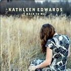 Back to Me by Kathleen Edwards (CD, Mar-2005, Universal Distribution)