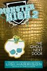 Mosnter High Series 2 The Ghoul Next Door Lisi Harrison PB new