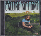KATHY MATTEA**CALLING ME HOME**CD used A Far Cry, Black Waters, Maple's Lament