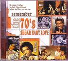 Remeber 70s SUGAR BABY LOVE CD Classic Rock ROSE ROYCE SWEET MARMALADE RUBETTES