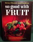 Better Homes Gardens So Good W Fruit 1967 Test Kitchen Entrees Bread Canning +