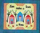 Applique Quilt Pattern by Sunflower Hill Designs Love Makes A Home 32 x 44