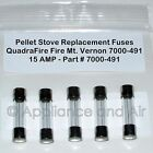 5 Quadra-Fire Mt. Vernon 7000-491 Pellet Stove Fuses 15A FREE Ship +Instructions