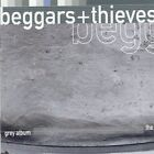 BEGGARS & THIEVES-THE GREY ALBUM CD - PLEASE READ FULL DESCRIPTION BELOW
