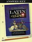 Latin for Children Primer B Answer Key by Aaron Larsen and Christopher