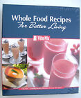 VitaMix Whole Food Recipes For Better Living Cookbook NEW Getting Started Book