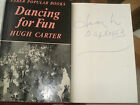 DANCING FOR FUNHUGH CARTERSIGNED AND DATED FIRST EDITION HARDBACK