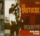 BRUTHERS - Bad Way To Go ! (CD) - Beat 60s 70s