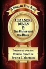 The Whites and the Blues A Play in Five Acts by Alexandre Dumas Paperback