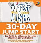 The Biggest Loser 30 Day Jump Start  Lose Weight Get in Shapeand Start Living