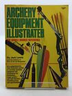 ARCHERY EQUIPMENT ILLUSTRATED - Lewis, Jack & et al,.