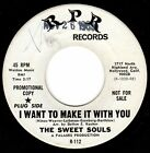 NORTHERN SOUL 45 SWEET SOULS I WANT TO MAKE IT WITH YOU YOUR BABY RPR Hear