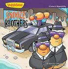 Big Idea Books VeggieTown Values The Snooze Brothers  A Lesson in Responsibi