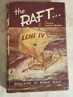 The raft Lehi IV 69 days adrift on the Pacific Ocean SIGNED BY AUTHOR 1959