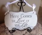 wedding decor signs vintage Here comes the love of your life sign