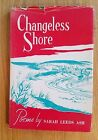 Changeless Shore by Sarah Leeds Ash Haverford 1962 SIGNED