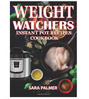 Weight Watchers Instant Pot Recipes Cookbook by Sara Palmer 2017 Paperback
