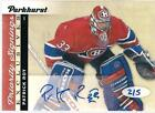 Patrick Roy 2016-17 UD Parkhurst Priority Signings Exclusives Signatures Auto 5