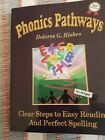 Phonics Pathways  Clear Steps to Easy Reading and Perfect Spelling by Dolores