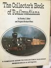 The Collector's Book of Railroadiana Stanley L Baker 1976 Edition Trains History