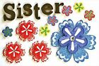 SISTER FOAM STICKERS Scrapbooking Spring Flowers Card Making Stamping