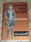 Fearless Dave Allison by Bob Alexander 2003 Paperback SIGNED by Author