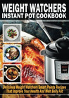 Weight Watchers Instant Pot Cookbook Delicious Weight Watchers Smart Point R