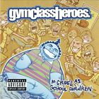 As Cruel as School Children [PA] by Gym Class Heroes (CD, Jul-2006, Fueled by Ra
