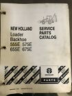 New Holland Models 555E 575E 655E 675E Loader Backhoe Parts Catalog Manual Book