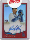 HYUN-JIN RYU 2013 TOPPS CHROME REDEMPTION ROOKIE AUTOGRAPH RED REFRACTOR 17 25