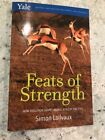 Feats of Strength: How Evolution Shapes Animal Athletic Abilities by Simon Lailv