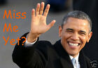 Obama Miss me yet t shirts Political humor Great gift FOL or Gildan NEW