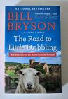 The Road to Little Dribbling : Adventures of an American in Britain Biil Bryson