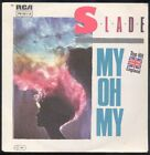 "7"" Slade: My Oh My / Keep Your Hands Off My Power - 1983"
