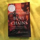 Bury the Chains P B Adam Hochschild SIGNED BY THE AUTHOR
