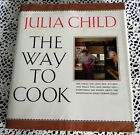 The Way To Cook by Julia Child SIGNED Author of French Chef Cookbook